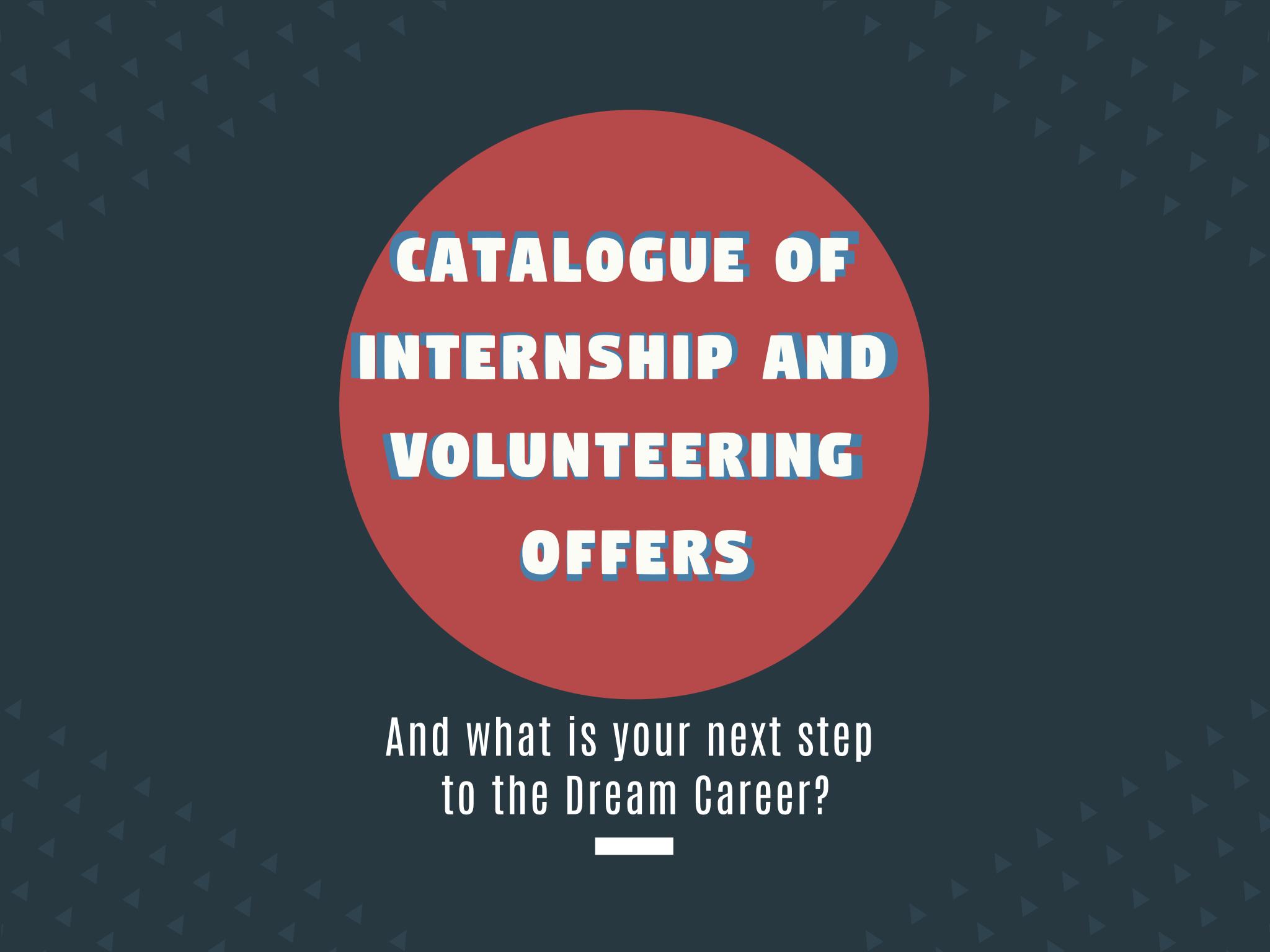 OPPORTUNITIES: Catalogue of Internship and Volunteering